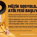 Anadolu Müzik Kültürleri Derneği Sanat Evi           Müzik Sosyolojisi Atölyesi Başlıyor